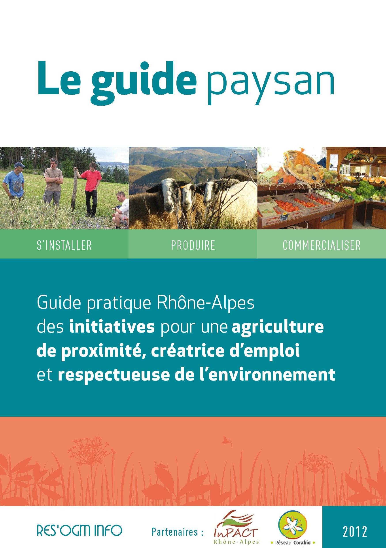 R s 39 ogm info le guide paysan guide pratique rh ne alpes des initiatives pour une agriculture - Cabinet de recrutement rhone alpes ...